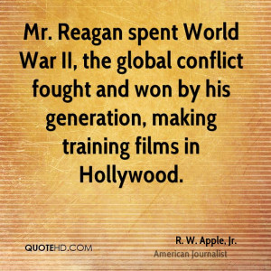 Mr. Reagan spent World War II, the global conflict fought and won by ...