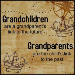 Grandchildren/Grandparents I really believe in these words A ...