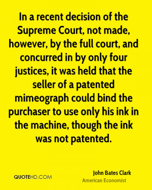 In a recent decision of the Supreme Court, not made, however, by the ...