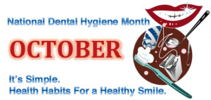 October is National Dental Hygiene Month – Simple Tips for a Healthy ...