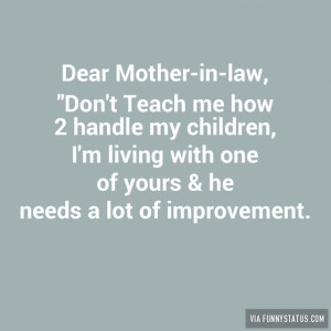 "Dear Mother-in-law, ""Don't Teach me how 2 handle my children, I ..."