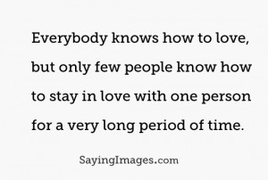 People Know How To Stay In Love With One Person For A Long Time: Quote ...
