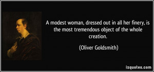modest woman, dressed out in all her finery, is the most tremendous ...