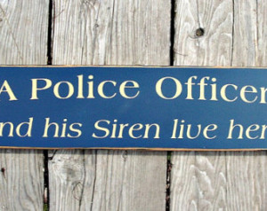 Police Officer Quotes To Live By Primitive wood sign a police