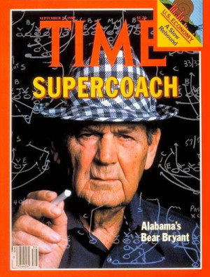 Top 10 Famous Coach Bear Bryant Quotes (The Greatest Coach Of All Time ...