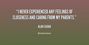 ... experienced any feelings of closeness and caring from my parents
