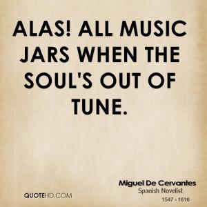 Miguel De Cervantes Music Quotes