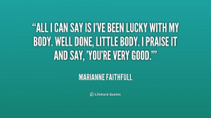 quote Marianne Faithfull all i can say is ive been 247543 png