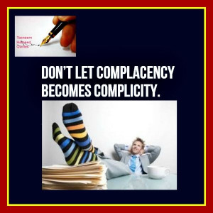 Complacency and complicity.