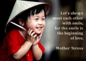Mother-Teresa-Lets-always-meet-each-other-with-a-smile-for-the-smile ...