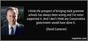 the prospect of bringing back grammar schools has always been wrong ...