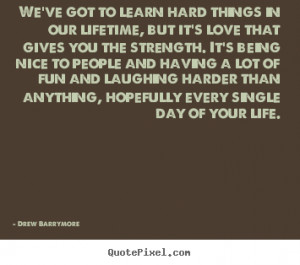 ... drew barrymore more love quotes life quotes success quotes