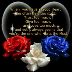 When You Have A Good Heart