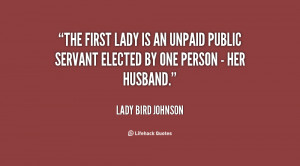 quote-Lady-Bird-Johnson-the-first-lady-is-an-unpaid-public-143227_1 ...
