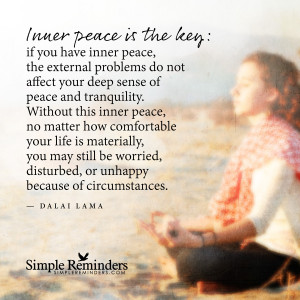 ... -posting From Simple Reminders : Inner Peace Is The Key By Dalai Lama