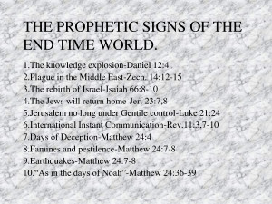 THE PROPHETIC SIGNS OF THE END TIME WORLD. 1.The by yurtgc548