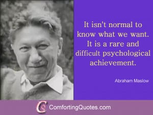 abraham-maslow-quotes-It-isnt-normal-to-know.jpg