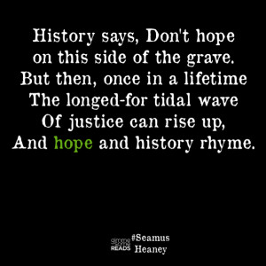 Hope and history #SeamusHeaney #quote | gimmesomereads.com