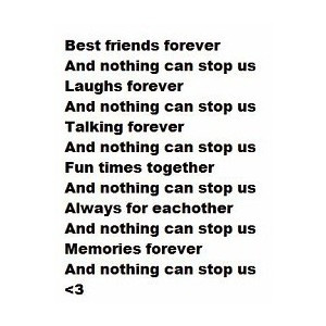 Best friends forever quote 100% by Cortney! USE!