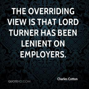 The overriding view is that Lord Turner has been lenient on employers.