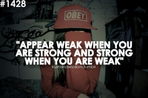 kushandwizdom quotes strong weak appear photo photography obey swag