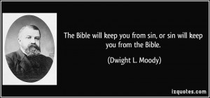 quote-the-bible-will-keep-you-from-sin-or-sin-will-keep-you-from-the ...