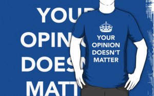 Julian Holtom › Portfolio › Your Opinion Doesn't Matter RO