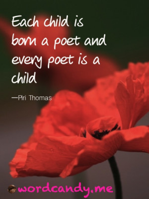 """Poetry Quotes. """"Each child is born a poet and every poet is a child ..."""