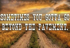 QuotesThe Roads, Backroads, Back Roads, Ranch Life, Country Girls ...