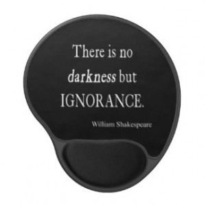 Shakespeare Quote No Darkness but Ignorance Quotes Gel Mouse Pad