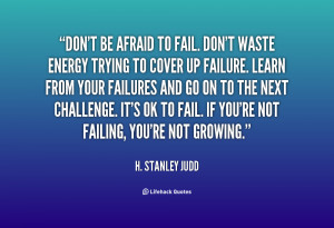 File Name : quote-H.-Stanley-Judd-dont-be-afraid-to-fail-dont-waste ...