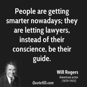 will-rogers-legal-quotes-people-are-getting-smarter-nowadays-they-are ...