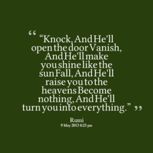 knock and he ll open the door vanish and he ll make you shine like the ...