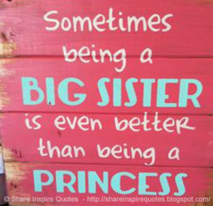 Sometimes being a BIG SISTER is even better than being a PRINCESS ...