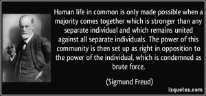 Human life in common is only made possible when a majority comes ...