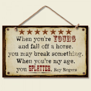 Funny Roy Rogers Quote Sign