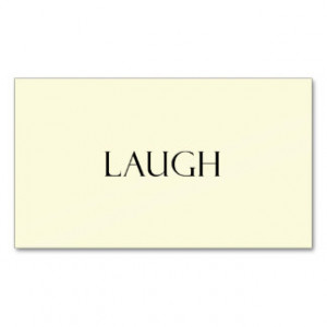 Laugh Quotes Inspirational Laughter Quote Business Card