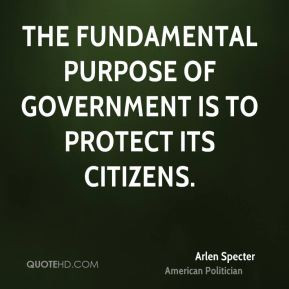 arlen-specter-arlen-specter-the-fundamental-purpose-of-government-is ...