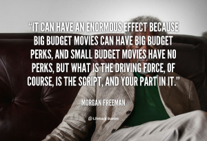 It can have an enormous effect because big budget movies can have big ...