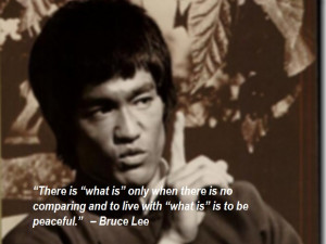"Bruce Lee Philosophy #23: There is ""what is"" only when there is no ..."