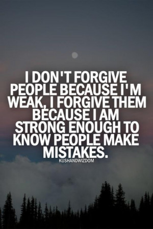 don't forgive people..
