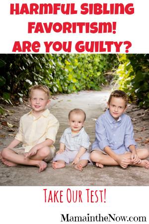 Harmful Sibling Favoritism. Are You Guilty?