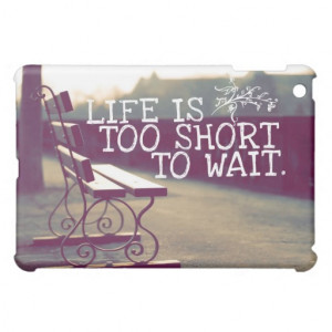 Life Is Too Short | Motivational Quote iPad Mini Covers