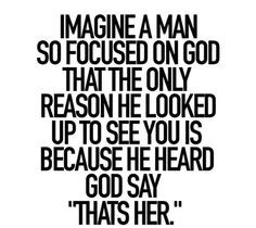 want this type of godly man.