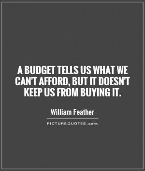 Money Quotes Budget Quotes William Feather Quotes