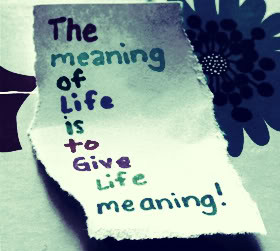 meaning of life quotes caption life has meaning only if