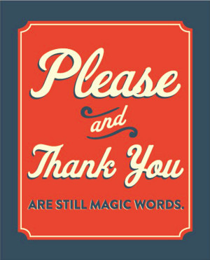 wekosh-motivational-quote-please-and-thank-you-are-still-magical-words