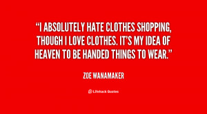 ... Zoe-Wanamaker-i-absolutely-hate-clothes-shopping-though-i-141300_1.png