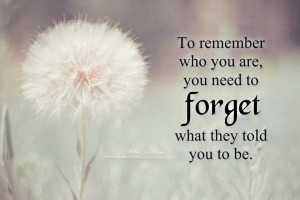 To remember who you are, you need to forget