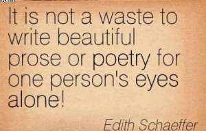 ... Prose Or Poetry For One Person's Eyes Alone! - Edith Schaeffer